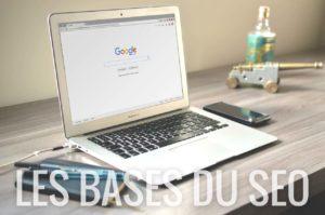 Les bases du SEO et comment référencer votre site web ?