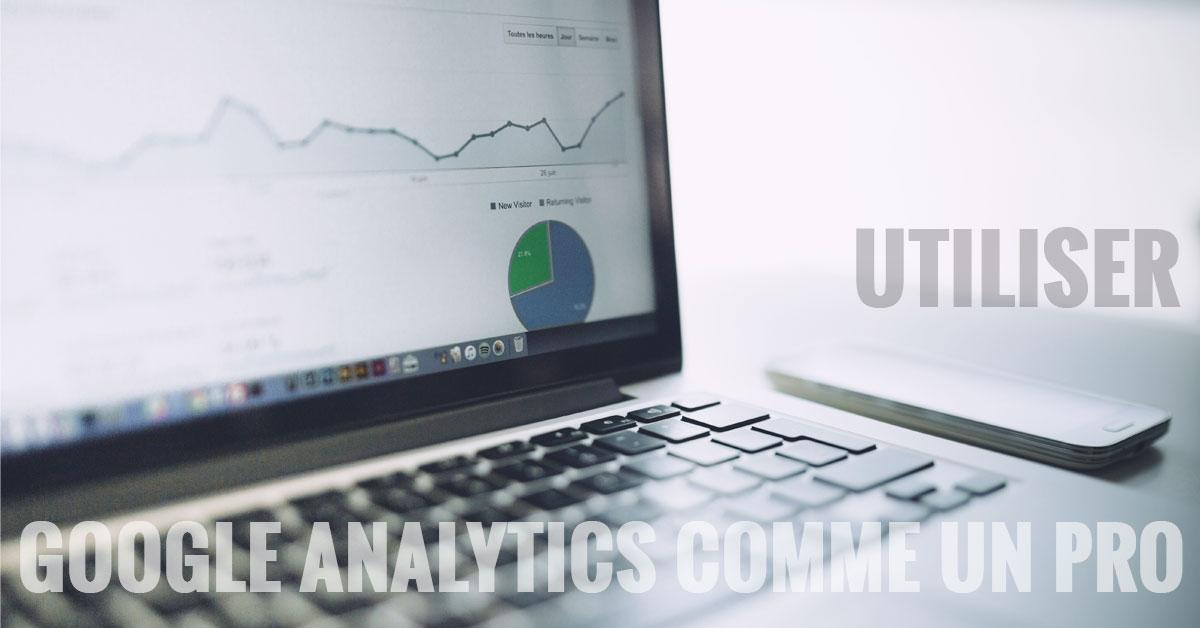 5 utilisations de Google Analytics auxquelles vous n'avez pas songé
