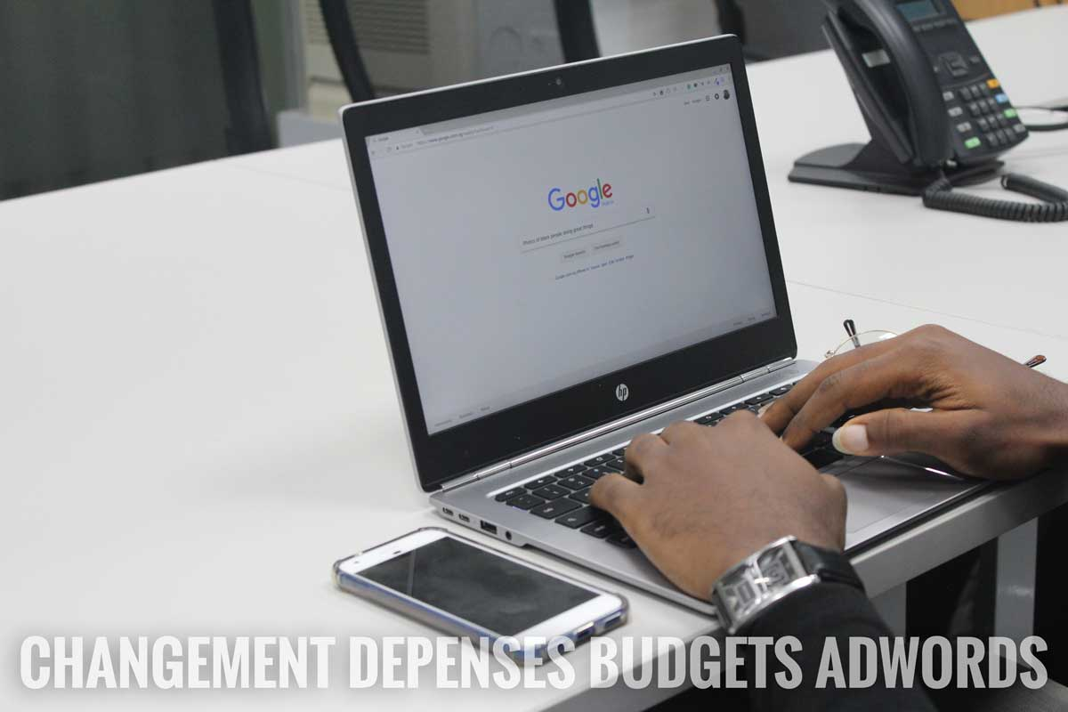 changement dépenses budgets Adwords