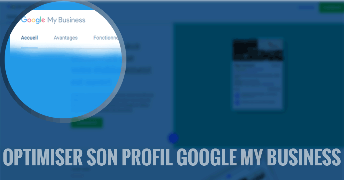 Comment optimiser votre profil Google My Business