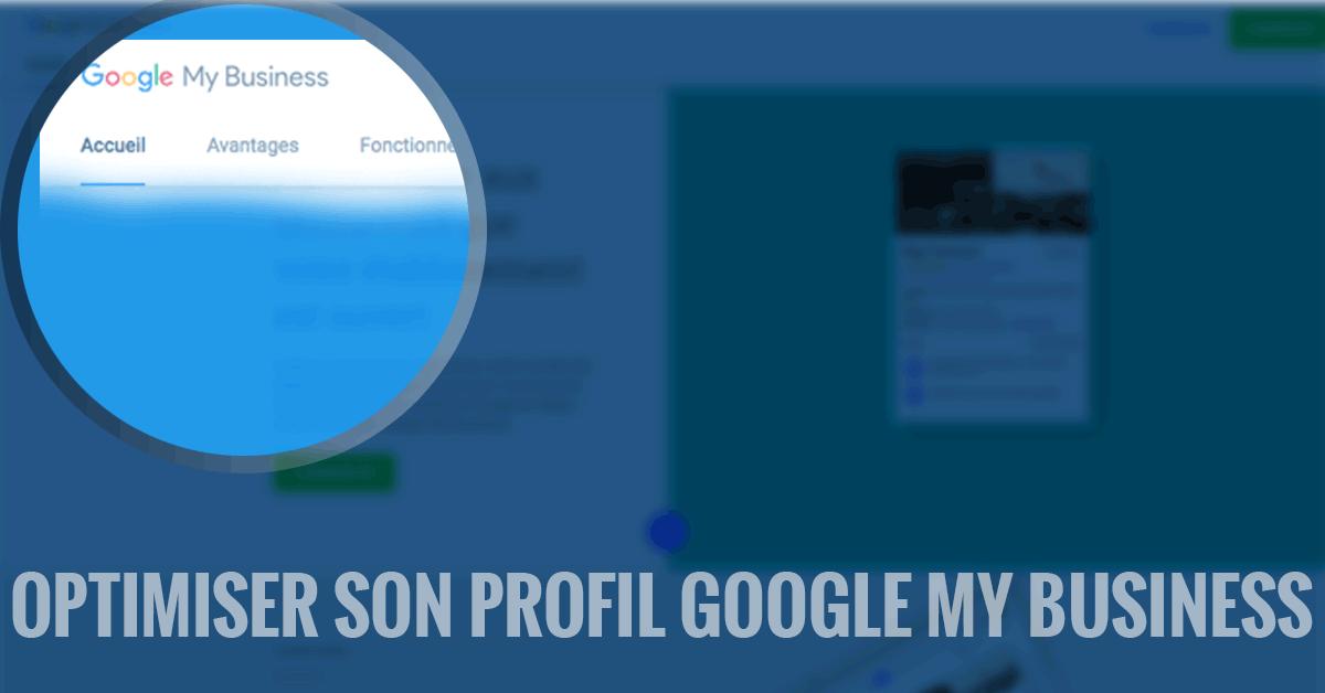 Comment optimiser votre profil Google My Business ? - Les