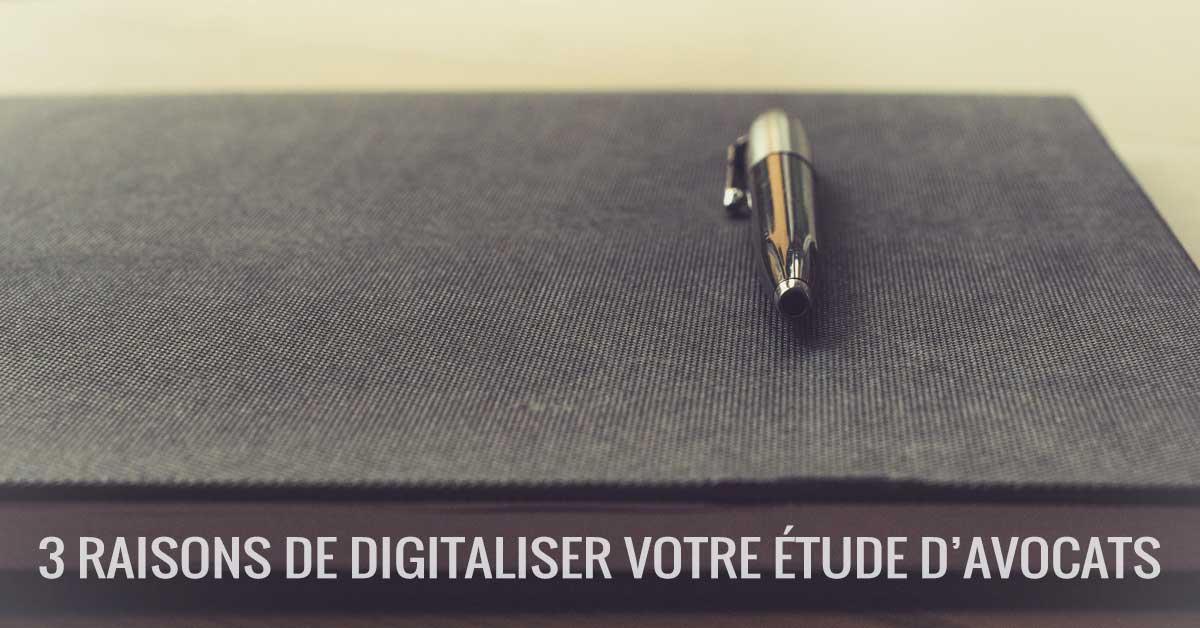 3 raisons de digitaliser votre étude d'avocats