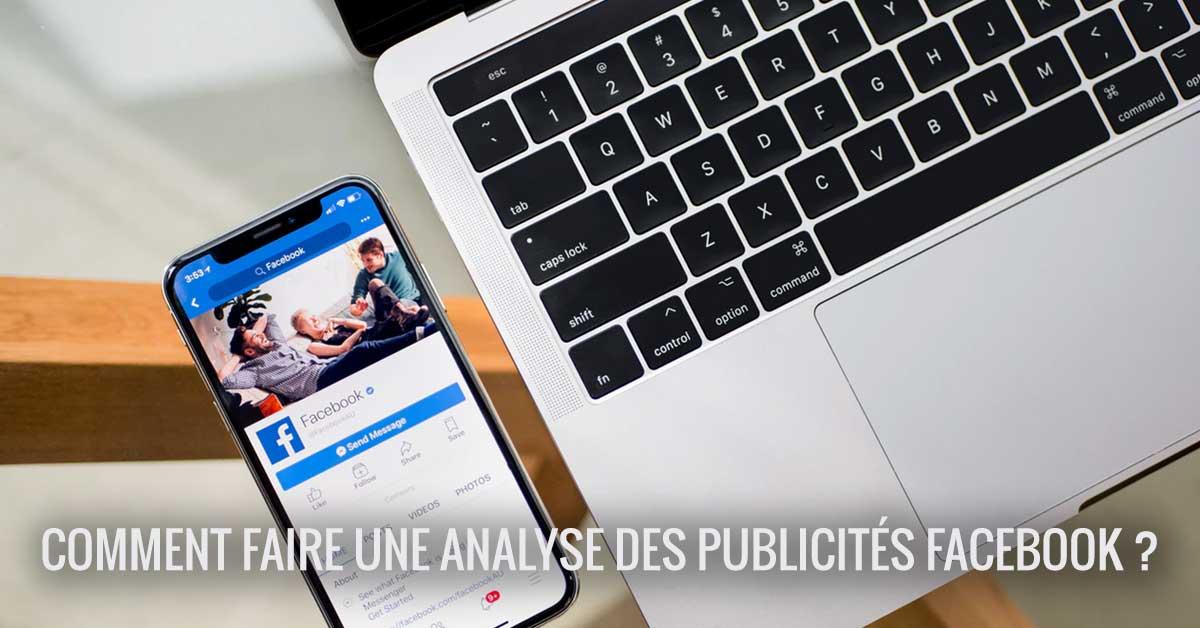 Comment faire une analyse des publicités Facebook ?