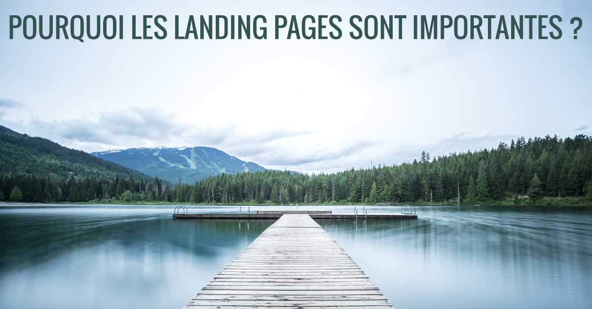 Pourquoi les landing pages sont importantes ?