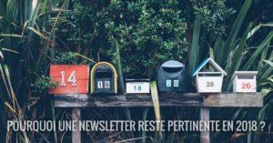 Pourquoi une newsletter reste pertinente en 2018 ?